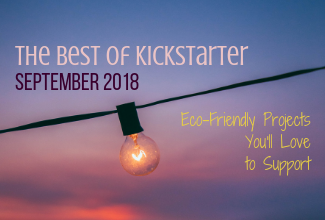 Lightbulb on a string with text overlay 'Best of Kickstarter: September 2018 | Eco-Friendly Projects You'll Love to Support